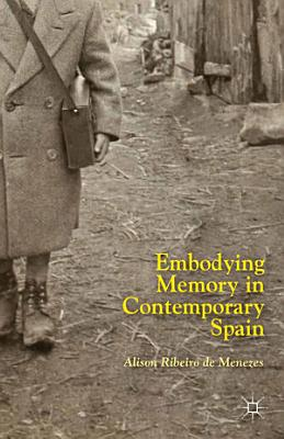 Embodying Memory in Contemporary Spain