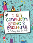 I Am Confident  Brave And Beautiful A Coloring Book For Girls