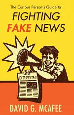 The Curious Person's Guide to Fighting Fake News