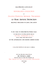 Illustrated Catalogue of a Remarkable Collection of Ancient Oriental Imperial Treasures of Rare Artistic Distinction