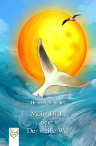 Moby Dick oder Der wei  e Wal PDF