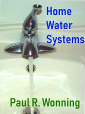 Home Water Systems (Home Guide Basics Series, #7)