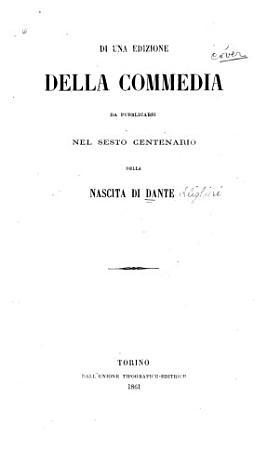 Di una edizione della Divina commedia da pubblicarsi nel sesto centenario della nascita di Dante PDF