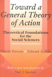 Toward a General Theory of Action: Theoretical Foundations for the Social Sciences