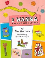 I Wanna Make My Own Clothes