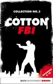 Cotton FBI Collection No. 3: Episodes 8-10