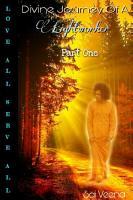 Divine Journey Of A Lightworker PDF