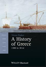A History of Greece, 1300 to 30 BC