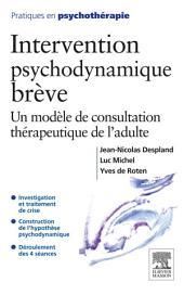 Intervention psychodynamique brève: Un modèle de consultation thérapeutique de l'adulte