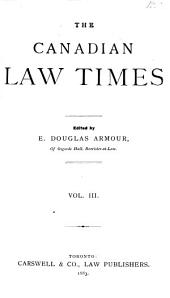 The Canadian Law Times: Volume 3