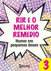 Rir é o melhor remédio 3: Humor em pequenas doses