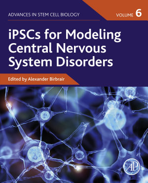 iPSCs for Modeling Central Nervous System Disorders, Volume 6