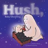 Hush, Baby Ghostling: with audio recording