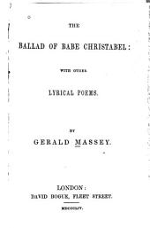 The Ballad of Babe Christabel: With Other Lyrical Poems