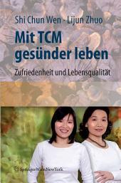 Mit TCM gesünder leben: Zufriedenheit und Lebensqualität für den Alltag