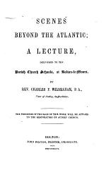 Scenes beyond the Atlantic; a lecture
