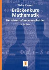 Brückenkurs Mathematik für Wirtschaftswissenschaftler: Ausgabe 6