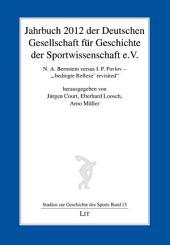 Jahrbuch 2012 der Deutschen Gesellschaft für Geschichte der Sportwissenschaft e.V.