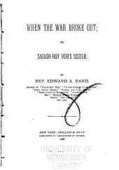 When the War Broke Out: Or, Sailorboy Bob's Sister