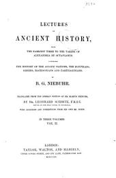 Lectures on Ancient History: From the Earliest Times to the Taking of Alexandria by Octavianus. Comprising the History of the Asiatic Nationsm the Egyptians, Greks, Macedonians and Carthaginians, Volume 2