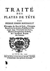 Traitè des playes de tete par Pierre Simon Rouhault chirurgie ...