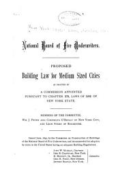 Proposed Building Law for Medium Sized Cities: As Drafted by a Commission Appointed Pursuant to Chapter 579, Laws of 1892 of New York State ... Issued June, 1893, by the Committee on Construction of Buildings of the National Board of Fire Underwriters ...