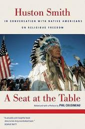 A Seat at the Table: Huston Smith In Conversation with Native Americans on Religious Freedom