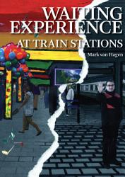 Waiting Experience At Train Stations Book PDF