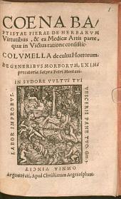 Coena Baptistae Fierae De Herbarvm Virtutibus, & ea Medicae Artis parte, quae in Victus ratione consistit: Columella de cultu Hortorum