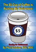 The $5 Cup of Coffee is Ruining My Retirement