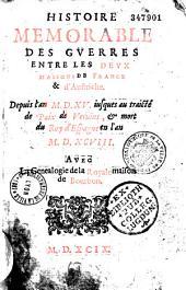 Histoire mémorable des guerres entre les deux maisons de France et d'Autriche, depuis l'an 1515 jusques,... en l'an 1598, par Pierre Matthieu
