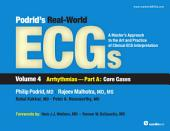 Podrid's Real-World ECGs: Volume 4A, Arrhythmias [Core Cases]: A Master's Approach to the Art and Practice of Clinical ECG Interpretation.
