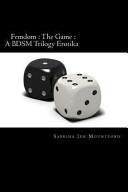 Femdom   the Game   a BDSM Trilogy Erotika PDF