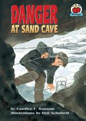 Danger at Sand Cave