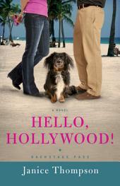 Hello, Hollywood! (Backstage Pass Book #2): A Novel