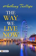 The Way We Live Now, Vol. 2 of 2