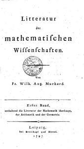 Litteratur der mathematischen Wissenschaften: Erster Band, Band 1