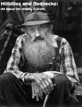 Hillbillies and Rednecks: (All About the Hillbilly Culture)
