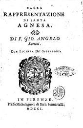 Sacra rappresentazione di santa Agnesa. Di f. Gio. Angelo Lottini