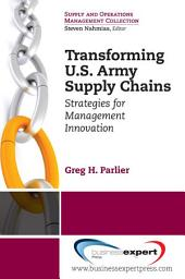 Transforming US Army Supply Chains: Strategies for Management Innovation