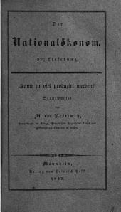 Der Nationaloeconom. Monatschrift über Völkerreichthum, Finanzwesen und Oekonomiepolizei für Geschäftsmänner und Theoretiker