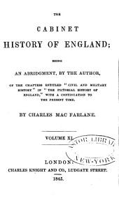 """The Cabinet History of England: Being an Abridgment, by the Author, of the Chapters Entitled """"Civil and Military History"""" in """"The Pictorial History of England,"""" with a Continuation to the Present Time, Volumes 11-12"""