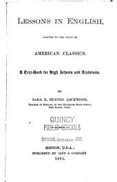 Lessons in English: Adapted to the Study of American Classics : a Text-book for High Schools and Academies