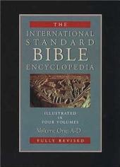 The International Standard Bible Encyclopedia: Volume 1