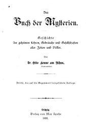 Das Buch der Mysterien: Geschichte der geheimen Lehren, Gebräuche und Gesellschaften aller Zeiten und Völker