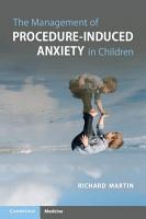 The Management of Procedure Induced Anxiety in Children PDF