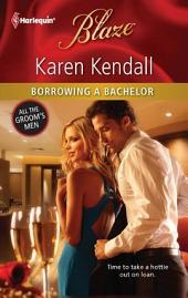 Borrowing a Bachelor