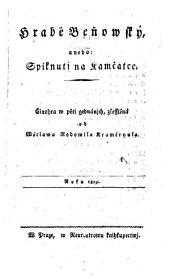 Hrabe Benovsky. (Der Graf Benowsky oder die Verschwörung in Kamcatka. Schauspiel in 5 Aufz. Uebers. von W. R. Krameryus.)