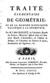 Traité élémentaire de géométrie et de la manière d'ppliquer l'algébre à la géometrie. [With plates.]