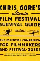 Chris Gore s Ultimate Film Festival Survival Guide  4th edition PDF